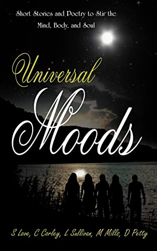 9781420841626: Universal Moods: Short Stories and Poetry to Stir the Mind, Body, and Soul