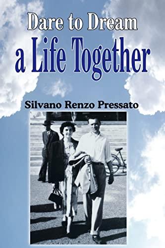 Dare to Dream a Life Together: Silvano Pressato