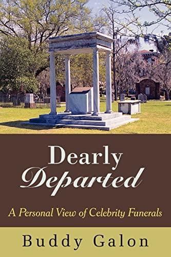 9781420841947: Dearly Departed: A Personal View of Celebrity Funerals