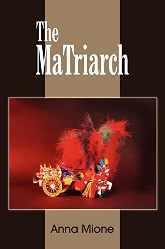 9781420842128: The MaTriarch