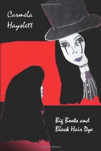 Big Boots and Black Hair Dye: Hayslett, Carmela