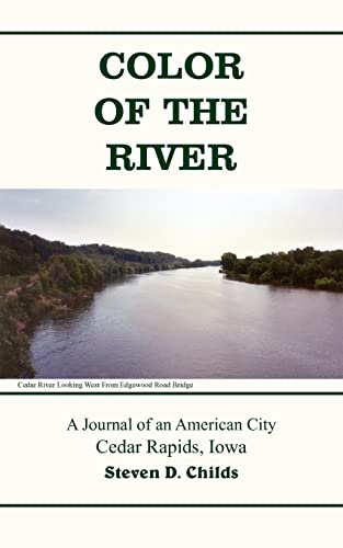9781420842968: Color of the River: A Journal of an American City Cedar Rapids, Iowa