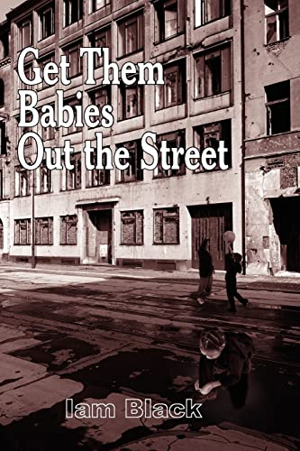 9781420843538: Get Them Babies Out the Street