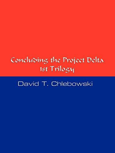 Concluding the Project Delta 1st Trilogy: David Chlebowski
