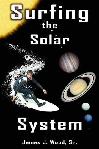 Surfing the Solar System: Wood, James