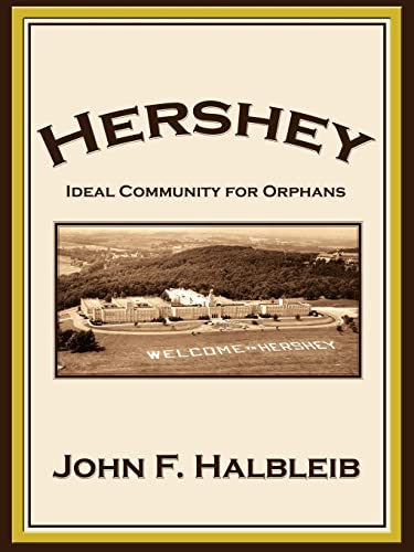 9781420844573: Hershey: Ideal Community for Orphans