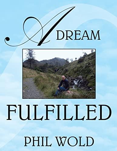 9781420844627: A Dream Fulfilled