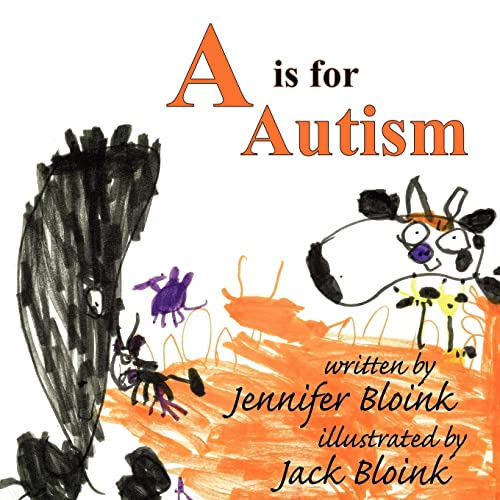 A Is for Autism: Bloink, Jennifer