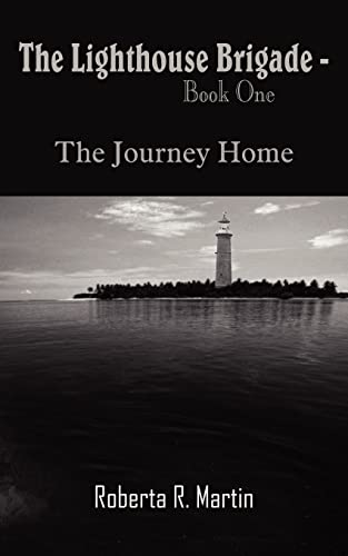 9781420844931: The Lighthouse Brigade - Book One: The Journey Home