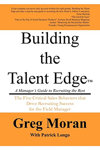 9781420845044: Building the Talent Edge: A Manager's Guide to Recruiting the Best