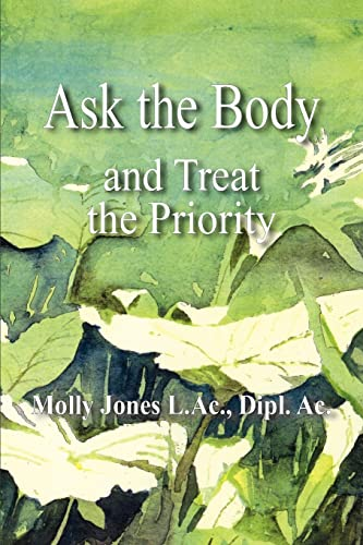 9781420845457: Ask the Body: and Treat the Priority