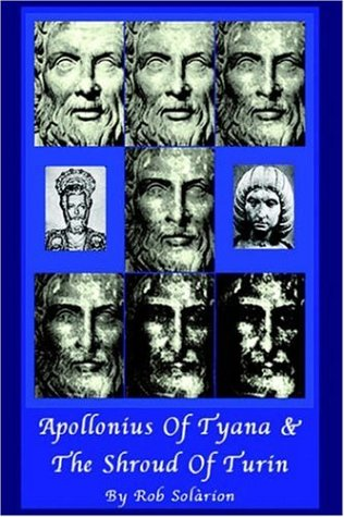 Apollonius of Tyana and the Shroud of Turin: Solarion, Rob