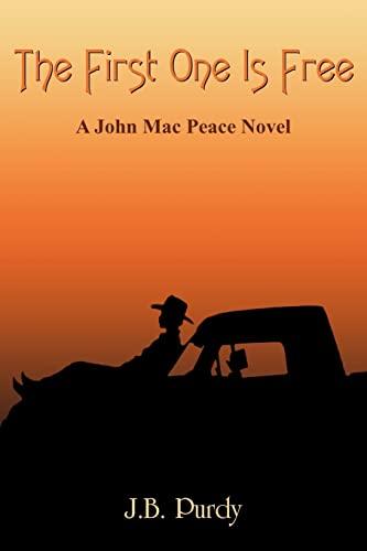 The First One Is Free: A John Mac Peace Novel: James Purdy