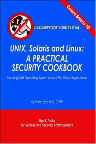 9781420848243: Unix, Solaris and Linux: A Practical Security Cookbook: Securing Unix Operating System Without Third-Party Applications