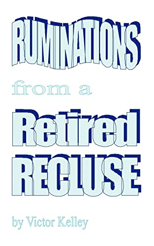 9781420848397: Ruminations From a Retired Recluse