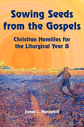 9781420848410: Sowing Seeds from the Gospels: Christian Homilies for the Liturgical Year B
