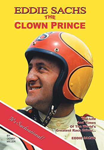 9781420848939: Eddie Sachs: The Clown Prince of Racing