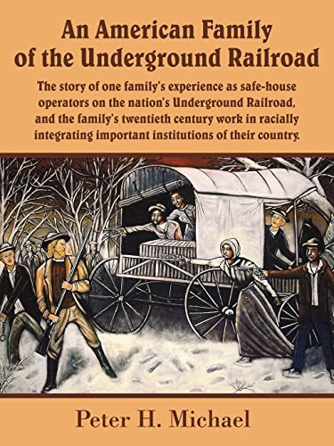 An American Family of the Underground Railroad: Michael, Peter H.