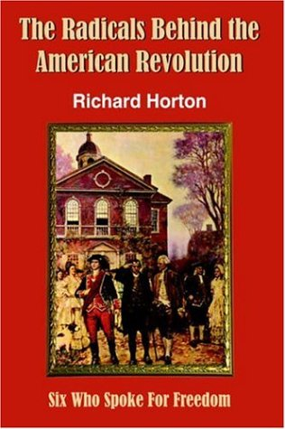 9781420849172: The Radicals Behind the American Revolution