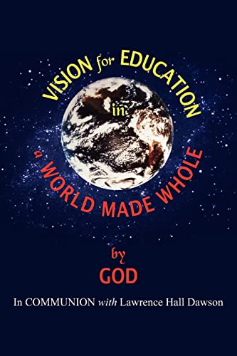 Vision for Education in a World Made Whole by God: Lawrence Hall Dawson
