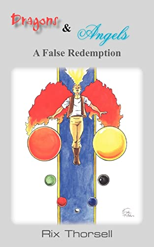 9781420850451: Dragons & Angels: A False Redemption