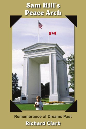 9781420851687: Sam Hill's Peace Arch: Remembrance of Dreams Past