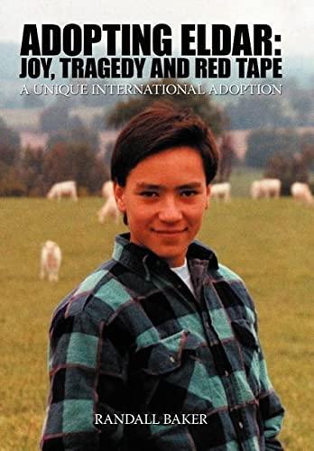 9781420851762: ADOPTING ELDAR: JOY, TRAGEDY AND RED TAPE: A UNIQUE INTERNATIONAL ADOPTION