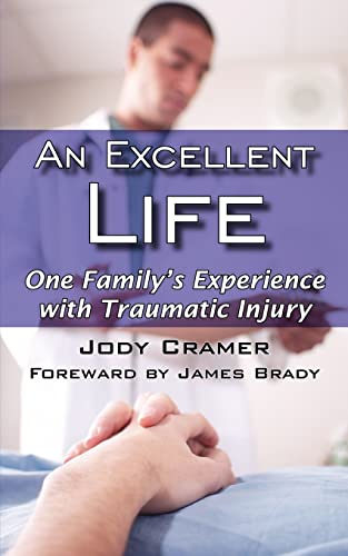 An Excellent Life: One Family's Experience with Traumatic Injury.: Jody Cramer.