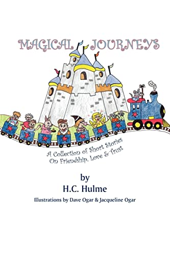 MAGICAL JOURNEYS: A Collection of Short Stories: Hulme, Heather