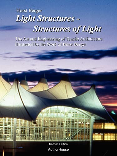 9781420852677: Light Structures - Structures of Light: The Art and Engineering of Tensile Architecture Illustrated by the Work of Horst Berger