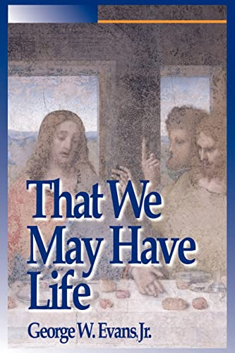 9781420852783: That We May Have Life: Themes for Christian Living