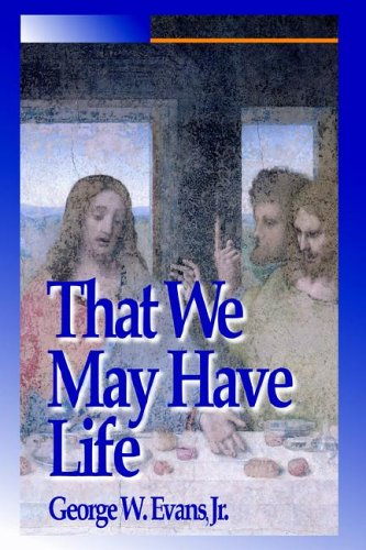9781420852790: That We May Have Life: Themes for Christian Living