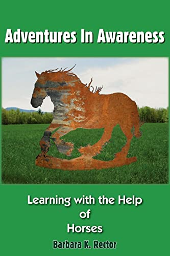 9781420853926: Adventures In Awareness: Learning with the Help of Horses