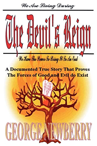 9781420853988: The Devil's Reign: A Documented True Story That Proves The Forces of Good and Evil Do Exist