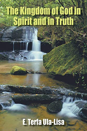 9781420855166: The Kingdom of God in Spirit and in Truth