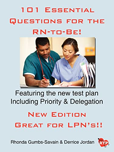 9781420856712: 101 Essential Questions for the RN-to-Be!: NCLEX® RN Review-Including Priority and Delegation