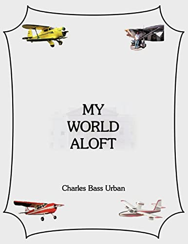 9781420858808: MY WORLD ALOFT