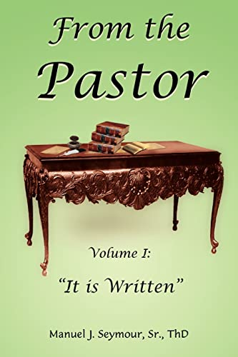 From the Pastor Volume I It is Written: Manuel Seymour