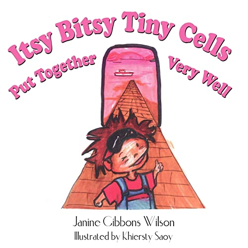Itsy Bitsy Tiny Cells Put Together Very Well: Janine Wilson