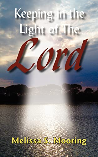 Keeping in the Light of the Lord: Mooring, Melissa S.
