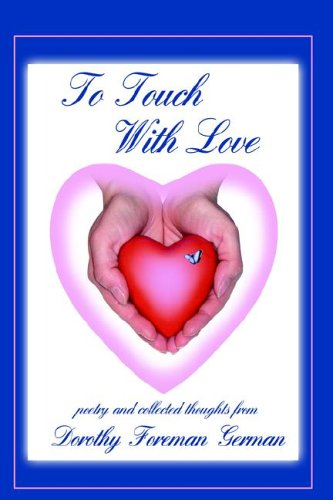 To Touch With Love: Dorothy Foreman German