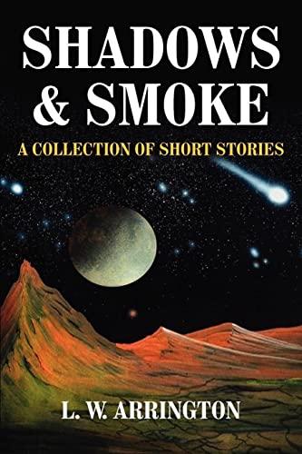 SHADOWS and SMOKE: ARRINGTON, L. W.
