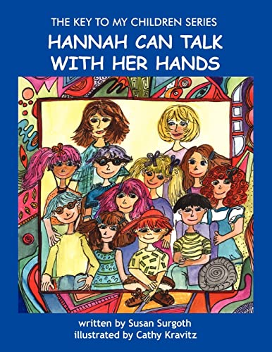 9781420860535: THE KEY TO MY CHILDREN SERIES: HANNAH CAN TALK WITH HER HANDS