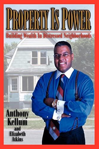 Property Is Power: Anthony Kellum