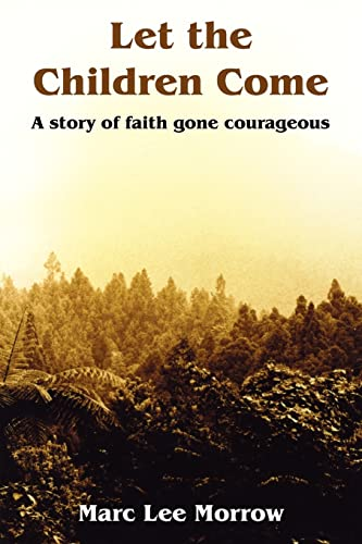 9781420861785: Let the Children Come: A story of faith gone courageous