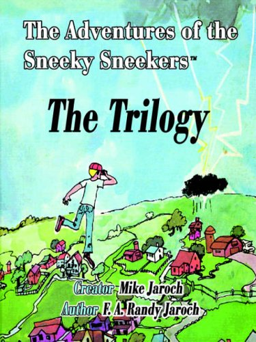 9781420862003: The Adventures of the Sneeky Sneekers: The Trilogy