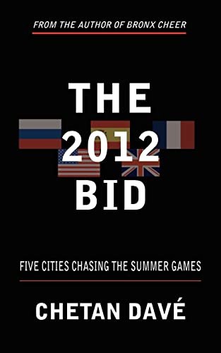 THE 2012 BID: FIVE CITIES CHASING THE SUMMER GAMES: Chetan Dave