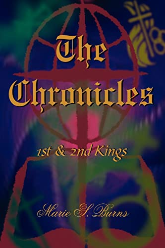 The Chronicles: 1st & 2nd Kings: Marie Burns