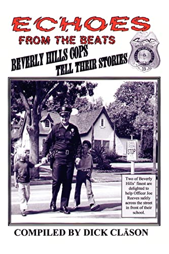 Echoes from the Beats: Beverly Hills Cops Tell Their Stories -- INSCRIBED by Author: Clason, Dick
