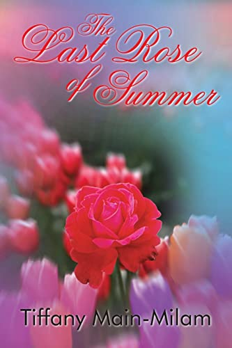 9781420864199: The Last Rose of Summer